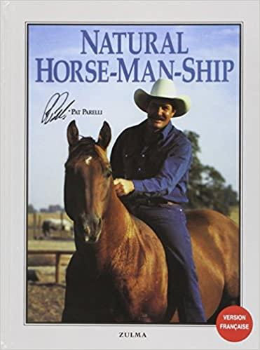 Natural Horse-Man-Ship en Français de Pat Parelli